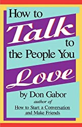 How to Talk to People You Love