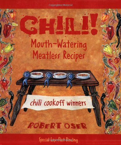 Chili! Mouthwatering, Meatless Recipes