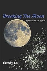 Breaking The Moon (Dream Catchers Series)