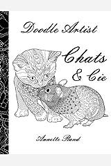 Doodle Artist - Chats & Cie: Livre de coloriage pour adultes (French Edition)