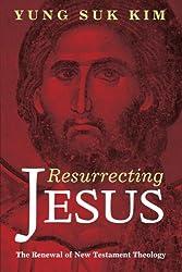 Resurrecting Jesus:The Renewal of New Testament Theology
