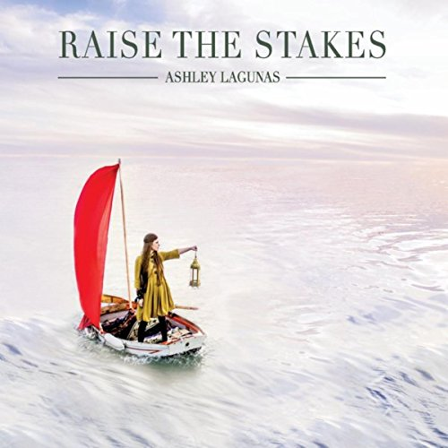 Ashley Lagunas - Raise the Stakes (2018)