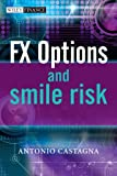 FX Options and Smile Risk, Antonio Castagna, 0470754192