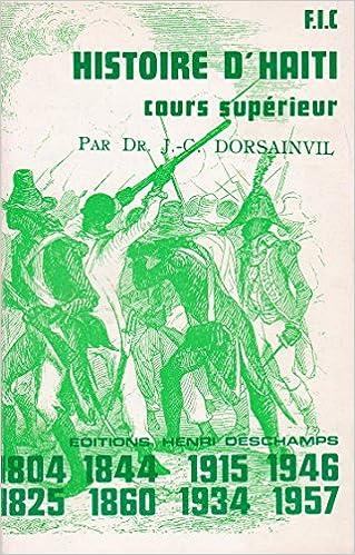 Amazon Fr Manuel D Histoire D Haiti J C Dorsainvil