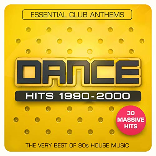 Dance Hits 1990-2000 - Essential Club Anthems - The Very Best Of 90s House Music - 30 Massive Hits (Best 90s House Music)