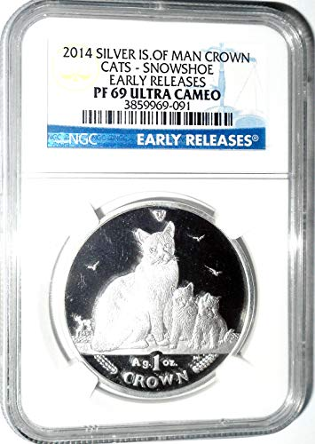 2014 IM Isle Of Man Crown Cats Snowshoe Early Release PF 69 Ultra Cameo NGC Certified 3859969091 1 OZ PF-69 NGC