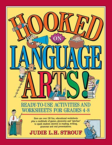 Hooked On Language Arts! Ready-to-Use Activities  and Worksheets for Grades 4-8