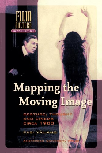Download Mapping the Moving Image: Gesture, Thought and Cinema circa 1900 (Film Culture in Transition) pdf