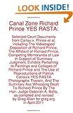Canal Zone Richard Prince YES RASTA: Selected Court Documents from Cariou v. Prince et al Greg Allen, Richard Prince, Hollis Gonerka Bart and Steven M. Hayes