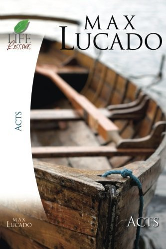 Acts (Life Lessons) by Max Lucado (2006-12-17) PDF