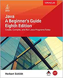 Java: A Beginner's Guide, Eighth Edition: Herbert Schildt