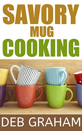 Book: Savory Mug Cooking by Deb Graham
