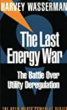 The Last Energy War: The Battle over Utility Deregulation
