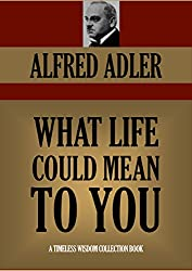 WHAT LIFE COULD MEAN TO YOU (Timeless Wisdom Collection Book 196)