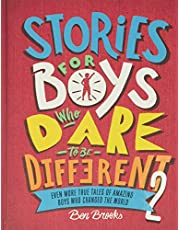 Stories for Boys Who Dare To Be Different # 2: Even More True Tales of Amazing Boys Who Changed the World