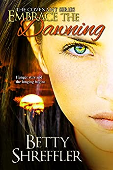 Embrace The Dawning (The Vampire Covenant Series Book 1) by [Shreffler, Betty]