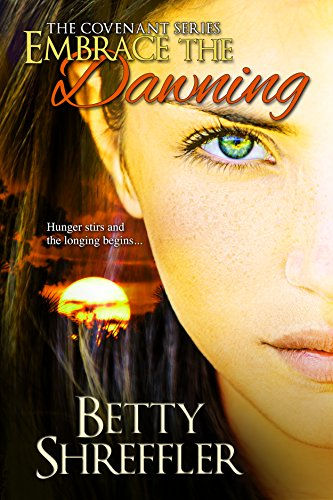 Embrace The Dawning (The Covenant Series Book 1) by [Shreffler, Betty]