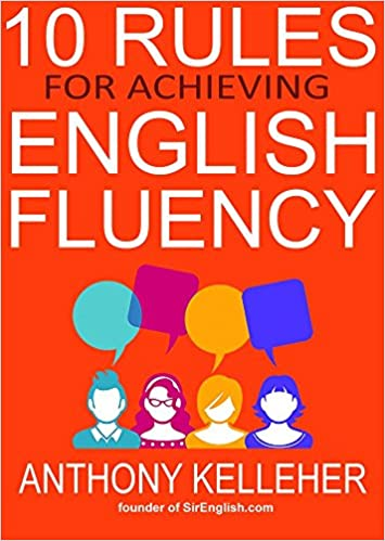 Read online 10 Rules for Achieving English Fluency: Learn how to successfully learn English as a foreign language PDF