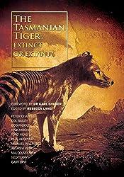 The Tasmanian Tiger: Extinct or Extant?
