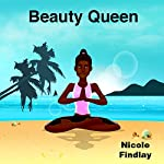 Beauty Queen | Nicole Findlay