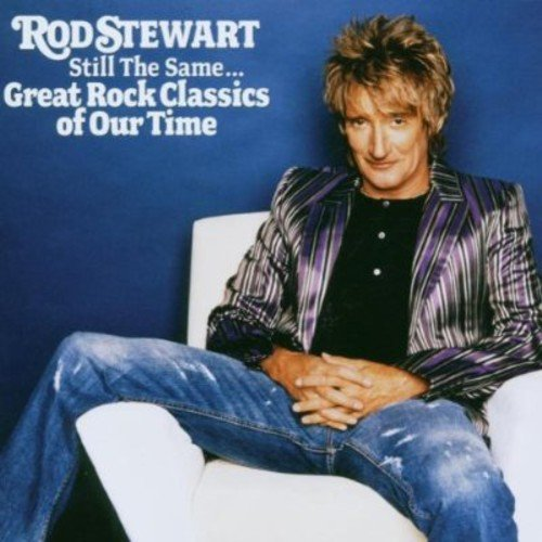 Rod Stewart - Still the Same Great Rock Classics of Our Time (Germany - Import)