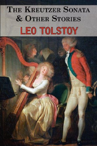 Download The Kreutzer Sonata & Other Stories - Tales by Tolstoy pdf epub
