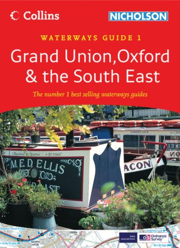 Grand Union, Oxford & the South East: Waterways Guide 1 (Collins/Nicholson Waterways Guides) ()