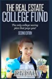 The Real Estate College Fund: The only college saving plan that pays you!