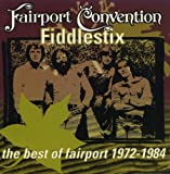 Fiddlestix: The Best of Fairport 1972-1984 by Fairport Convention