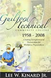 img - for Guilford Technical Community College, 1958-2008: Creating Entrepreneurial Partnerships for Workforce Preparedness by Lee Kinard (2008-04-01) book / textbook / text book