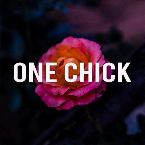 One Chick [Explicit] (1 Chick)