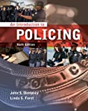 Bundle: an Introduction to Policing, 6th + WebTutor? ToolBox for Blackboard® Printed Access Card : An Introduction to Policing, 6th + WebTutor? ToolBox for Blackboard® Printed Access Card, Dempsey, John S. and Forst, Linda S., 1133268749