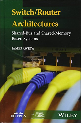 Switch/Router Architectures: Shared-Bus and Shared-Memory Based Systems (IEEE Series on Digital & Mobile Communication) ()