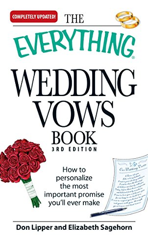 (The Everything Wedding Vows Book: How to personalize the most important promise you'll ever make)