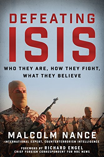 Defeating ISIS: Who They Are, How They Fight, What They Believe cover