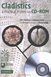 img - for Cladistics: A Practical Primer on CD-ROM by Skelton, Peter, Smith, Andrew, Monks, Neale (2002) Hardcover book / textbook / text book