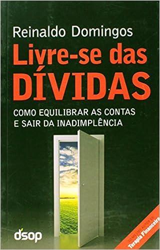 Livre-se das Dívidas: Reinaldo Domingos: 9788563680174: Amazon.com: Books