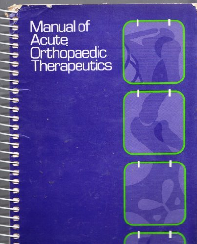 Manual of Acute Orthopaedic Therapeutics Therapeutics