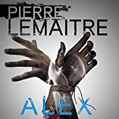 Alex: Camille Verhoeven, Book 2 | Pierre Lemaitre, Frank Wynne