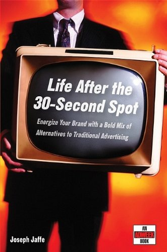 life-after-the-30-second-spot-energize-your-brand-with-a-bold-mix-of-alternatives-to-traditional-adv