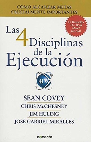 Las 4 disciplinas de la ejecucion (Spanish Edition) [Sean Covey] (Tapa Blanda)