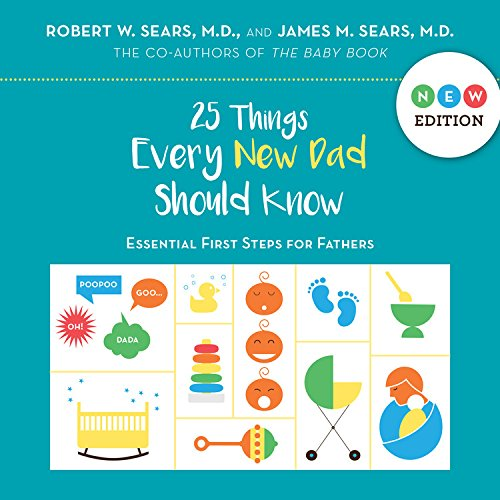 25 Things Every New Dad Should Know: Essential First Steps