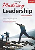 Mastering Leadership, Michael Williams, 1854183087