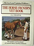 The Horse Owner's Vet Book, Straiton, Ed, 0397013442