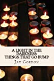 A Light in the Darkness: Things That Go Bump