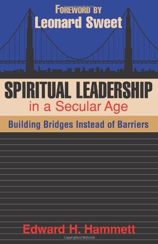 Download Spiritual Leadership In A Secular Age: Building Bridges Instead Of Barriers (TCP Leadership Series) ebook