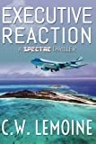 Executive Reaction (SPECTRE Series) (Volume 4)
