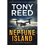 NEPTUNE ISLAND: A Fast-Paced Action Adventure Thriller (A Lincoln Monk Adventure Book 1)