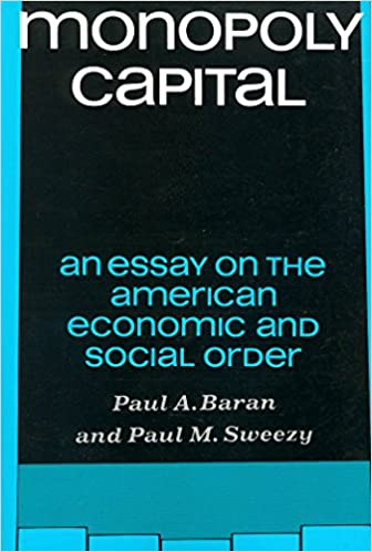 monopoly capital an essay on the american economic and social  monopoly capital an essay on the american economic and social order 1st modern reader paperback ed edition