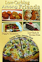 Low Carb-ing Among Friends Vol-8 Cookbook Low-carb, Atkins-friendly, Wheat-free, Sugar-free, Gluten-free Recipes, Diet, Cookbooks VOL-8 by the world's leading BEST SELLER Low-Carb Authors